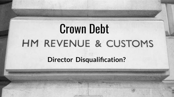 Director Disqualification is not Inevitable in Crown Debt Cases