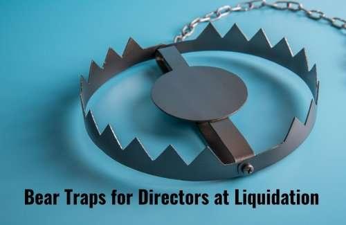 Directors Beware: Bear Traps on the Road to Liquidation!